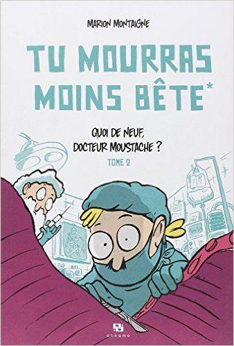 Amazon.fr - Tu Mourras Moins Bete 2 - Montaigne Marion - Livres