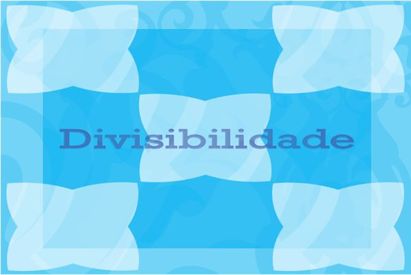 Fórmulas para critérios de divisibilidade segundo Sebá!
