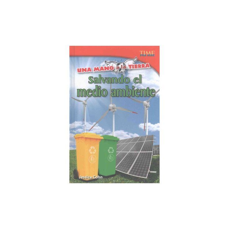 Una mano a la Tierra /A Hand to Earth : Salvando el medio ambiente /Saving the Enviornment (Library)