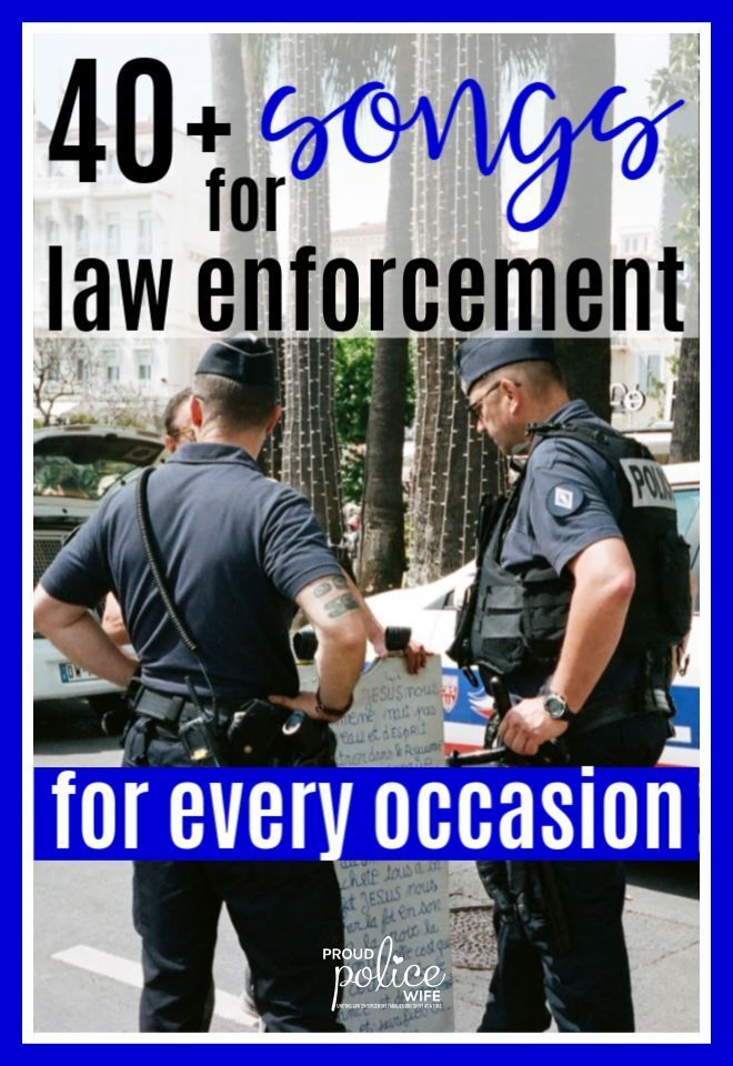 40 Songs For Law Enforcement For Every Occasion Police Wife Life Law Enforcement Police Wife