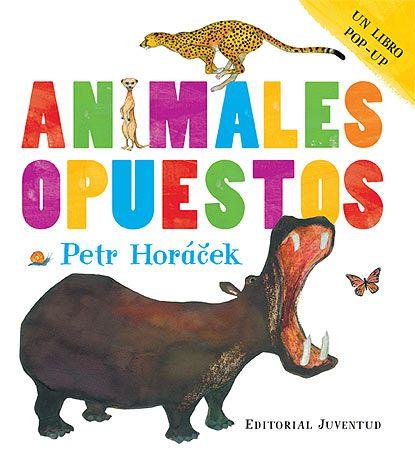«Animales opuestos», del checo Petr Horáček, es un sencillo y divertido libro pop-up para desarrollar los conceptos más básicos en los más pequeños. http://www.veniracuento.com/
