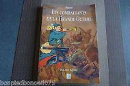 LES COMBATTANTS DE LA GRANDE GUERRE  par Roland ANDRÉ