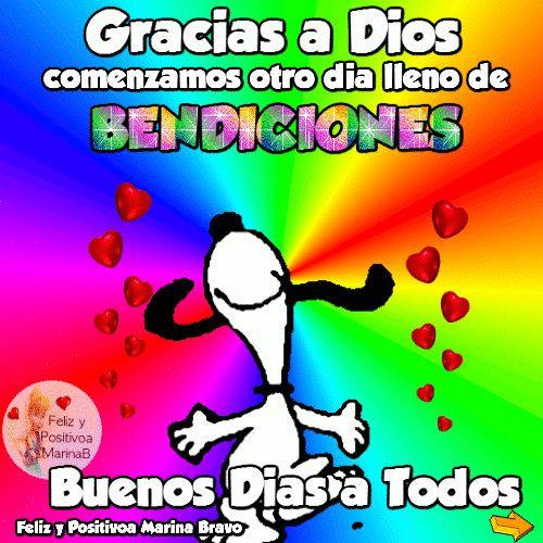Gracias a Dios comenzamos otro día lleno de Bendiciones.. Buenos Días a Todos!!
