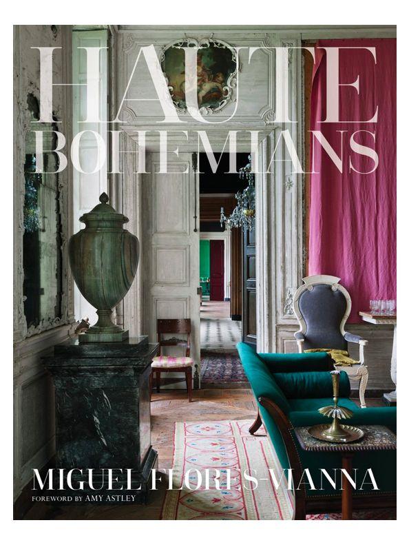 Haute Bohemians by Miguel Flores Vianna, coffee table book, interior design