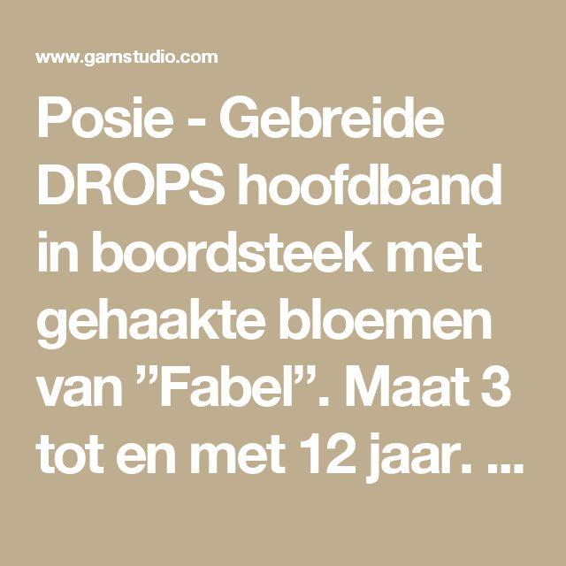 "Posie - Gebreide DROPS hoofdband in boordsteek met gehaakte bloemen van ""Fabel"". Maat 3 tot en met 12 jaar. - Free pattern by DROPS Design"