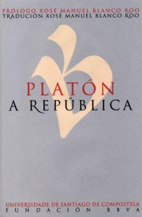 A República / Platón ; prólogo Xosé Manuel Blanco Roo ; tradución Xosé Manuel Blanco Roo