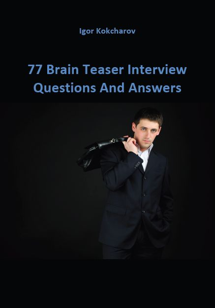 77 Brain Teaser Interview Questions and Answers