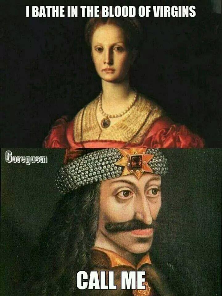 Elizabeth Bathory and Vlad the Impaler.