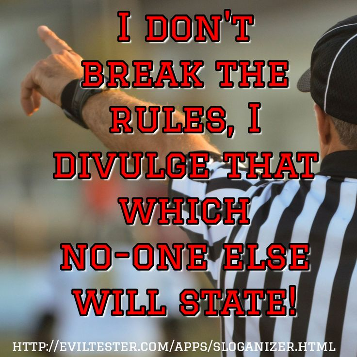 I don't break the rules, I divulge that which no-one else will state! / http://eviltester.com/apps/s...