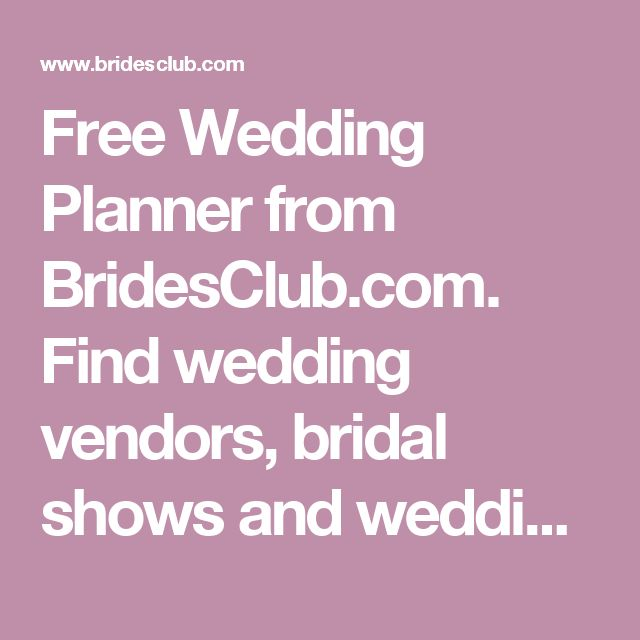 Free Wedding Planner from BridesClub.com. Find wedding vendors, bridal shows and wedding magazines in your city.