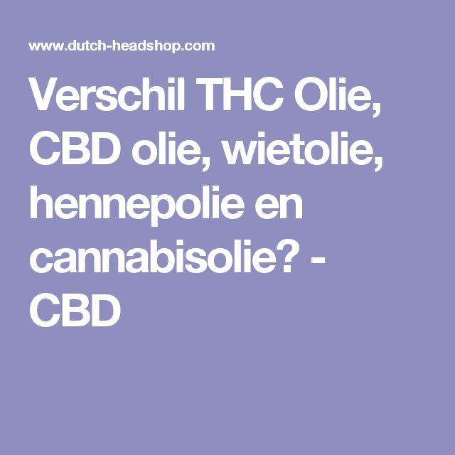 Verschil THC Olie, CBD olie, wietolie, hennepolie en cannabisolie? - CBD
