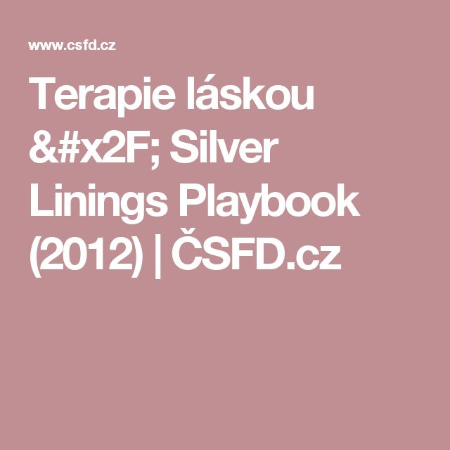Terapie láskou / Silver Linings Playbook (2012) | ČSFD.cz