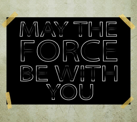 Star Wars quote posterMay the Force be with you by MixPosters, $17.00