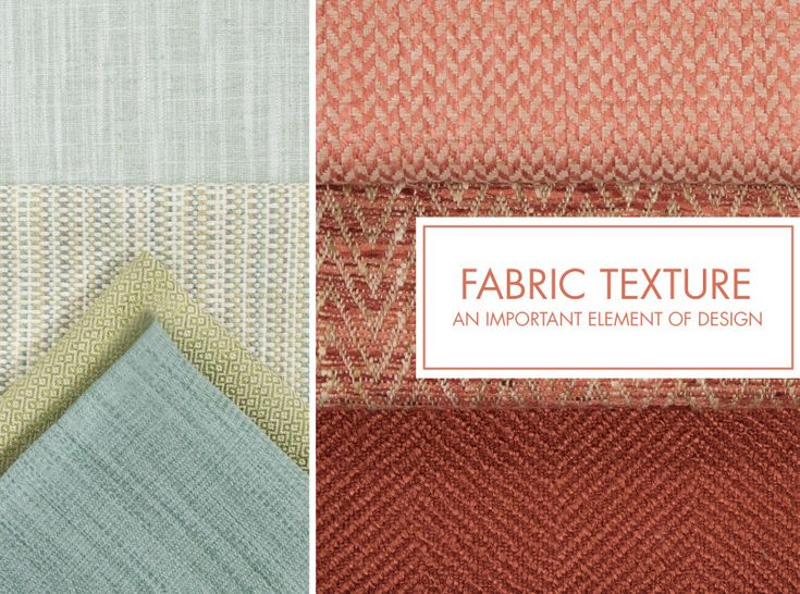 Fabric Texture: An Important Element of Design | Greenhouse Fabrics