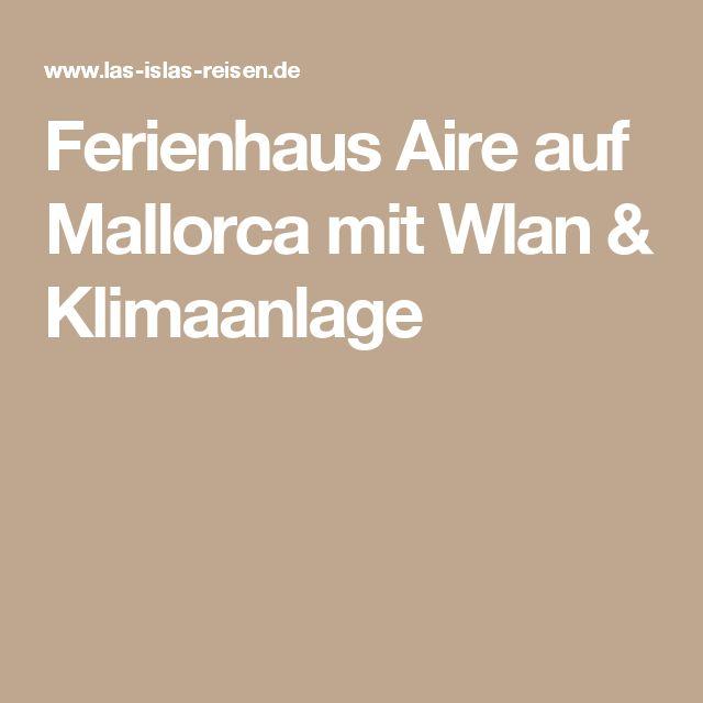 Ferienhaus Aire auf Mallorca mit Wlan & Klimaanlage