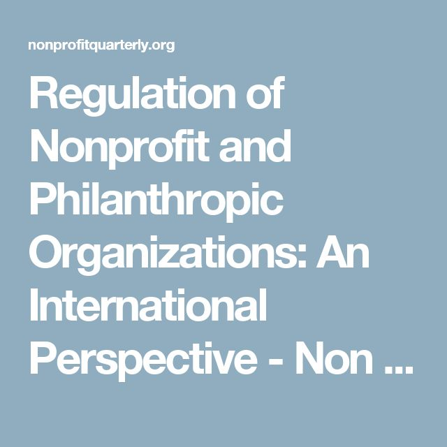 Regulation of Nonprofit and Philanthropic Organizations: An International Perspective - Non Profit News For Nonprofit Organizations | Nonprofit Quarterly