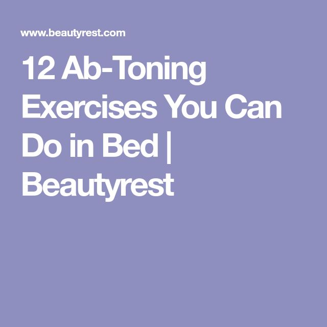 12 ab toning exercises you can do in bed beautyrest health. Black Bedroom Furniture Sets. Home Design Ideas