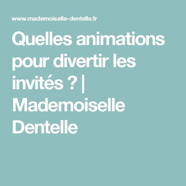 Quelles animations pour divertir les invités ?   Mademoiselle Dentelle