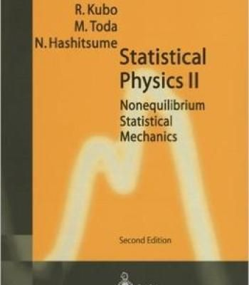 Statistical Physics Ii: Nonequilibrium Statistical Mechanics (Springer Series In Solid-State Sciences) By Ryogo Kubo PDF