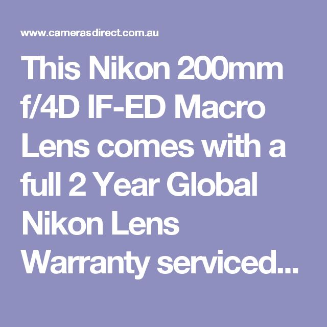 This Nikon 200mm f/4D IF-ED Macro Lens comes with a full 2 Year Global Nikon Lens Warranty serviced in Australia.