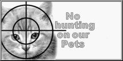 KEINE JAGD AUF UNSERE HAUSTIERE! Laut einem alten Schweizer Gesetz dürfen Haustiere, die sich mehr als 300 Mt. entfernt von ihrem Zuhause aufhalten, ohne Gegenmassnahmen zu befürchten, gnadenlos erschossen werden. Jahr für Jahr krepieren so Zehntausende Haustiere!  Schuld an diesem sinnlosem Massaker von wehrlosen Haustiere sind feige aus purer Lust tötende JägerInnen, hinterwäldlerische Bauern und/oder sonstige Tierfeindliche Spiesser!
