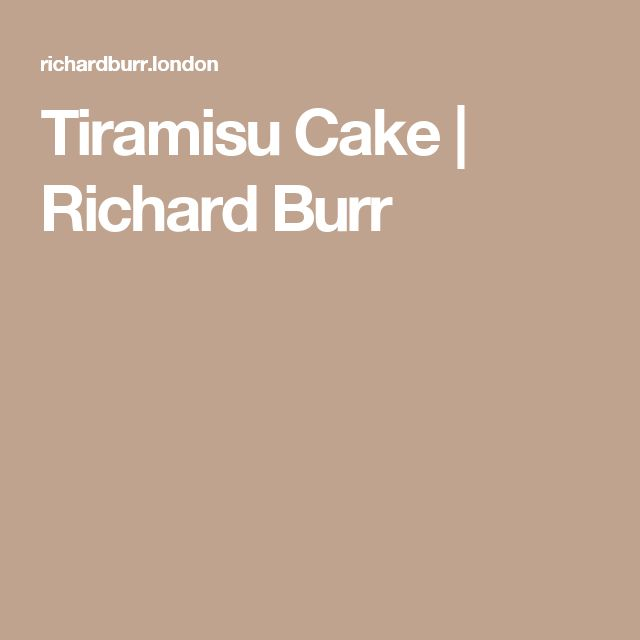 Tiramisu Cake | Richard Burr