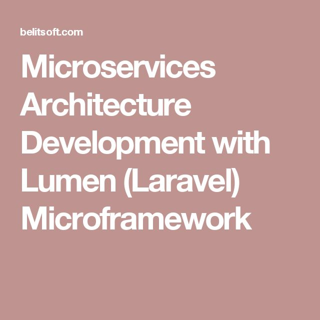 Microservices Architecture Development with Lumen (Laravel
