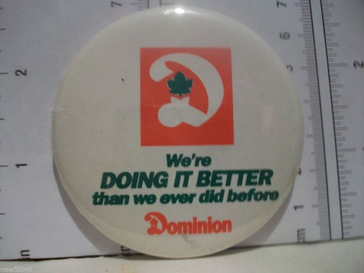 Dominion Supermarket Grocery Lapel Pin Button - We're Doing It Better
