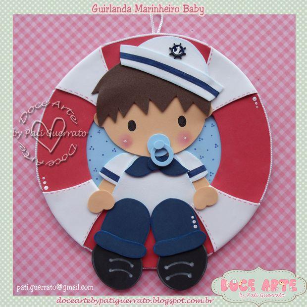 Imagina este marinheiro na porta do quarto do seu bebê   que acabou de chegar...   Não vai ficar muito lindo??        pati.guerrato@gmail.c...