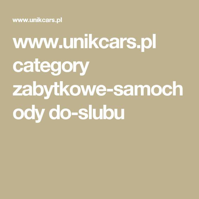 www.unikcars.pl category zabytkowe-samochody do-slubu