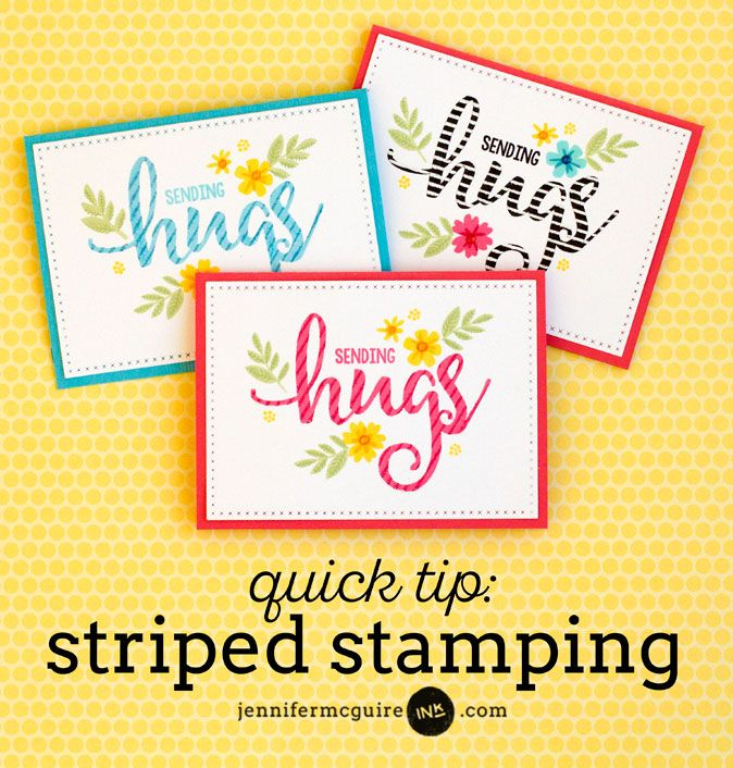 Beautiful one layer cards using kissing technique -Striped Stamping Video by Jennifer McGuire Ink