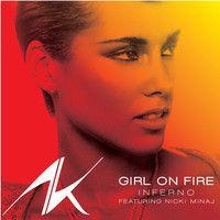 Girl On Fire (Inferno Version) Featuring Nicki Minaj by AliciaKeys on SoundCloud