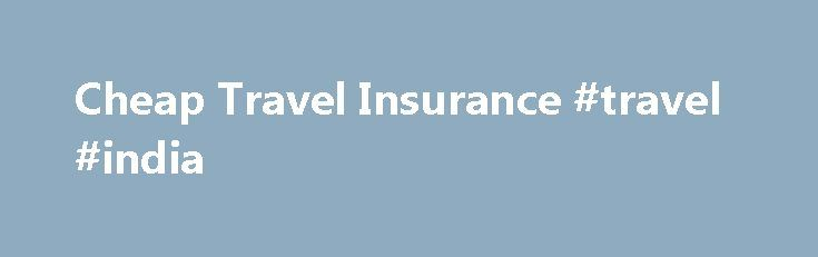 Cheap Travel Insurance #travel #india http://remmont.com/cheap-travel-insurance-travel-india/  #discount travel insurance # Cheap travel insurance Travel insurance isn't the most exciting thing about booking your holiday. But sometimes the unexpected can happen, so it's important to protect you and your family. To ensure peace of mind for your next trip you can get first class international travel insurance from as little as $15*. Our award-winning TravelCare policy provides comprehensive…
