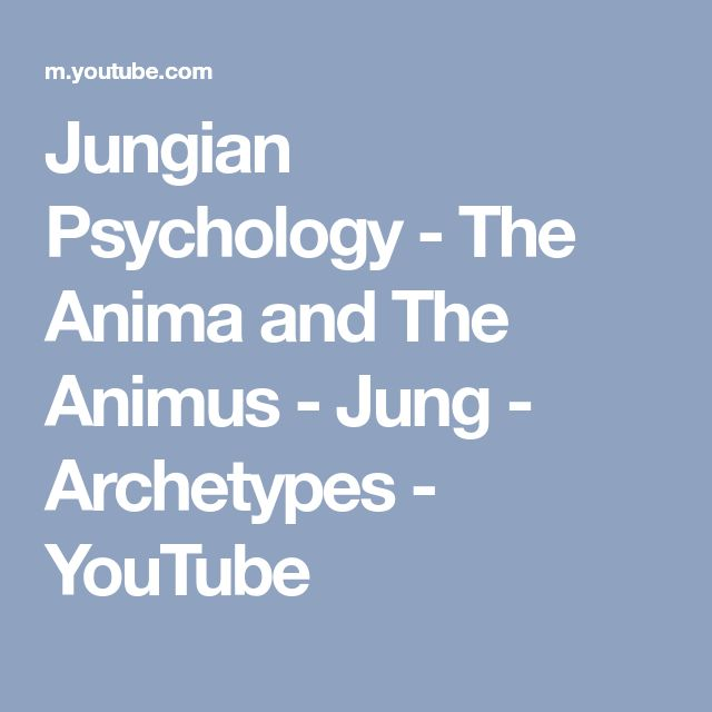 Jungian Psychology - The Anima and The Animus - Jung - Archetypes - YouTube