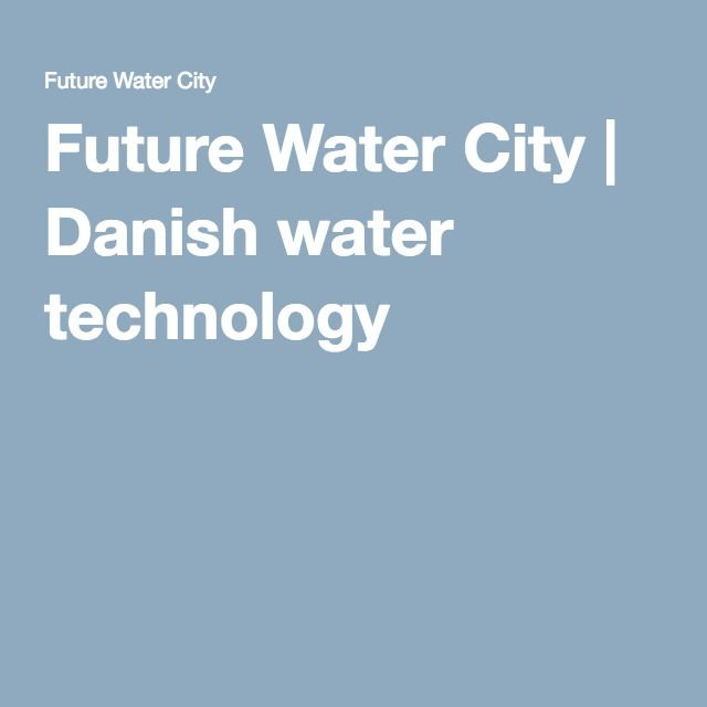 Future Water City | Danish water technology