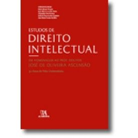 Estudos de direito intelectual em homenagem ao Prof. Doutor José de Oliveira Ascensão : 50 anos de vida universitária / coordenadores Dário Moura Vicente ... [et al.]. Almedina, 2015