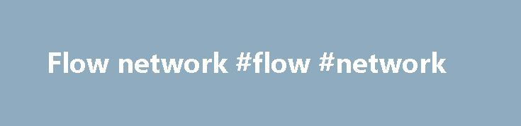 Flow network #flow #network http://ireland.nef2.com/flow-network-flow-network/  # WEALTHFLOWNETWORK Watch out for our next promo coming soon!!WealthFlowNetworkis an online Multi-Level-Marketing firm that also renders services to our members. The company is involved in business such as Real Estate Investment, Property Development Finance, Credit Facilities for business development. It is a turnkey marketing organization formed to assist small businesses in raising capital through our program…
