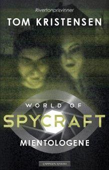 World of spycraft: Mientologene av Tom Kristensen (Innbundet)
