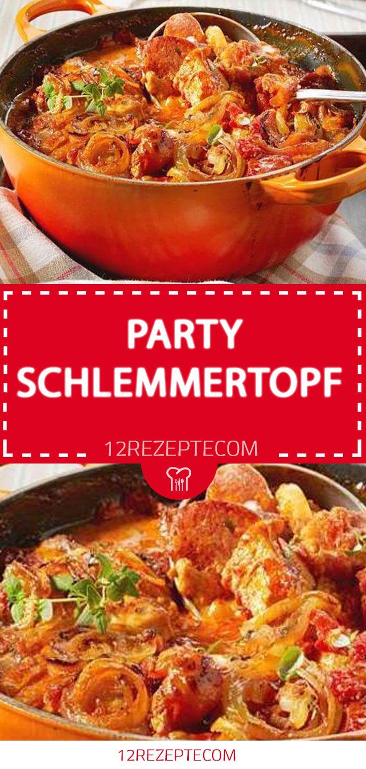 Party Schlemmertopf – Einfache Rezepte