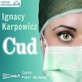 """Ignacy Karpowicz, """"Cud"""", Piaseczno 2014. Jedna płyta CD, 8 godz. 17 min. Czyta Piotr Borowski."""