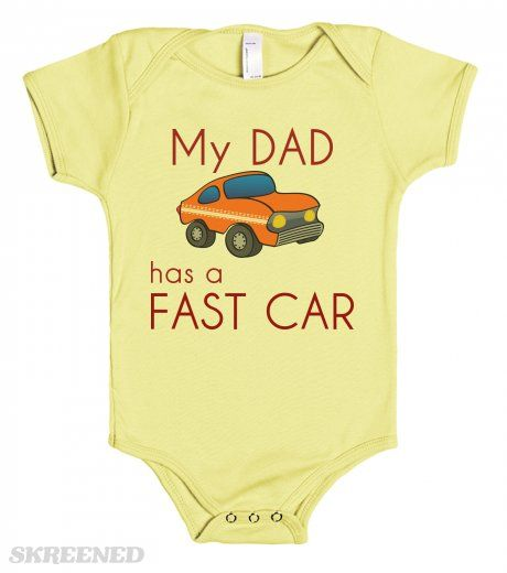 My dad has a Fast Car - baby one piee tees