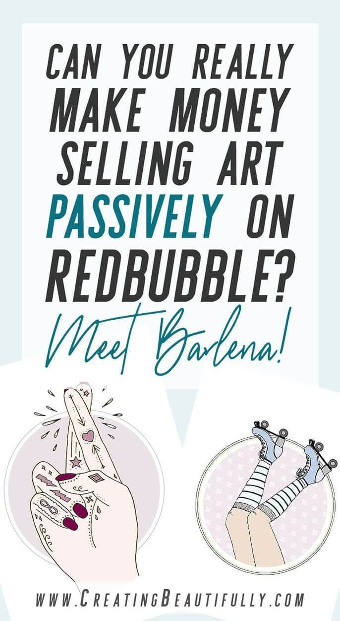 Selling Art Passively On Redbubble Meet Barlena Selling Art Selling Art Online How To Make Money