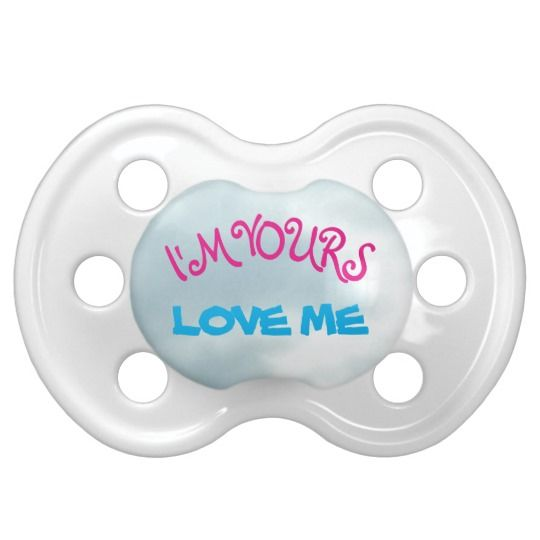 #zazzle #baby #boy #girl #gift #giftidea  #0-6months #BooginHead® #Pacifier #I'm #Yours #Love  #Me