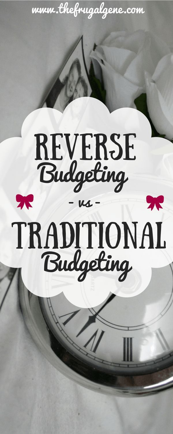 Many people are already reverse budgeting without realizing it. We're measuring up the pros and cons of reverse budgeting vs traditional budgeting.