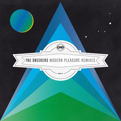 The Sneekers - Modern Pleasure Remixes | April 13, 2012 on GND Records.