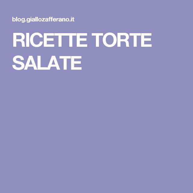 RICETTE TORTE SALATE