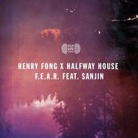 Henry Fong X Halfway House Feat. Sanjin - F.E.A.R. [Preview] by Fly Eye on SoundCloud