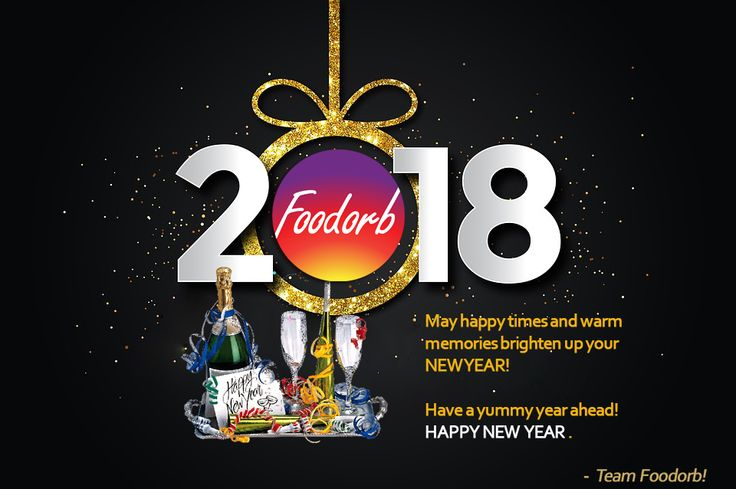 Team Foodorb wishes you a YUMMY, HEALTHY, and a VERY HAPPY NEW YEAR!