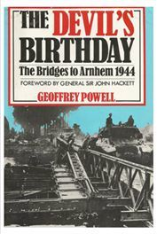 The Devil's Birthday - Bridges to Arnhem 1944