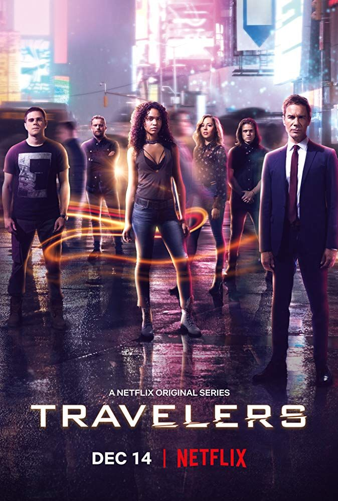Travelers Season 3 With Images Tv Premiere Netflix